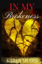 In My Brokenness