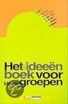 Het Ideeenboek Voor Kleine Groepen
