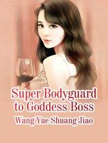 Super Bodyguard to Goddess Boss