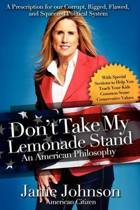Don't Take My Lemonade Stand-An American Philosophy