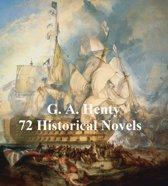 G. A. Henty: 70 Historical Novels
