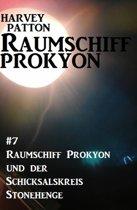 Raumschiff Prokyon und der Schicksalskreis Stonehenge: Raumschiff Prokyon #7