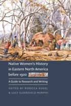 Native Women's History in Eastern North America before 1900