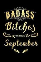Badass Bitches Are Born In September