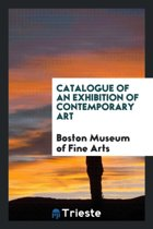 Catalogue of an Exhibition of Contemporary Art