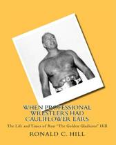 When Professional Wrestlers Had Cauliflower Ears