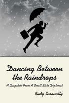 Dancing Between the Raindrops