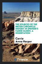 The Sources of the British Chronicle History in Spenser's Faerie Queen