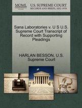 Sana Laboratories V. U S U.S. Supreme Court Transcript of Record with Supporting Pleadings