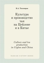 Culture and Tea Production in Ceylon and China