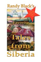 Randy Black's Favorite Tales from Siberia