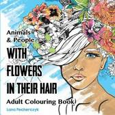 Animals & People With Flowers in Their Hair