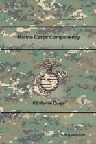 Marine Corps Componency (McWp 7-10), (Formerly McWp 3-40.8)