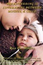 Breastfeeding is Lovemaking Between Mother & Child