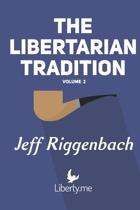 The Libertarian Tradition (Volume 2)