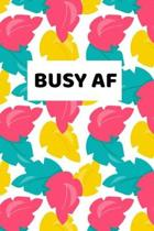 Busy AF: 2020 - 2021 Weekly Planner And Organizer, With To Do List, Makes Great Productivity Gift For Busy Professionals, And B