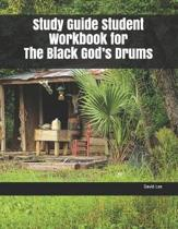 Study Guide Student Workbook for the Black God's Drums