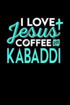 I Love Jesus Coffee and Kabaddi
