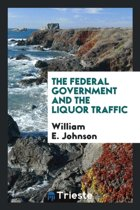 The Federal Government and the Liquor Traffic