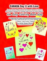 CANADA Say it with Love Loving Words Affectionate Nicknames Romantic Names For English Speakers or People Who wish to Learn English the Easy Coloring Book Way