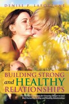 Building Strong and Healthy Relationships