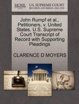 John Rumpf Et Al., Petitioners, V. United States. U.S. Supreme Court Transcript of Record with Supporting Pleadings
