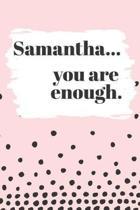 Samantha You are Enough