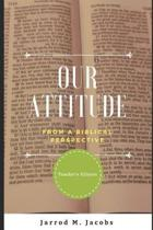 Our Attitude from a Biblical Perspective (Teacher's Edition)
