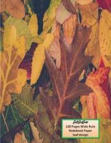 BethBirdBooks 120 Pages Wide Rule Notebook Paper: leaf design