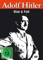 Adolf Hitler - Rise & Fall