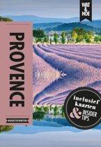 Wat & Hoe Reisgids - Provence & de Cote d'Azur