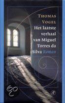 Het laatste verhaal van Miguel Torres da Silva