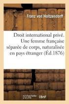 Droit International Priv . Une Femme Fran aise S par e de Corps Peut Se Faire Naturaliser