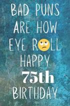 Bad Puns Are How Eye Roll Happy 75th Birthday