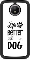 Moto G5S Hardcase Hoesje Life Is Better With a Dog - zwart