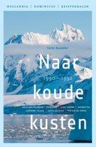 Hollandia Dominicus Reisverhalen - Naar koude kusten 1990-1992