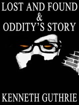Lost and Found and Oddity's Story (Two Story Pack)