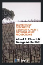 Elements of Descriptive Geometry, Part I, Orthographic Projections