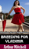 Breeding for Vladimir: Russian Bred Submission