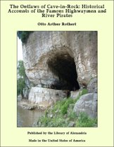 The Outlaws of Cave-in-Rock: Historical Accounts of the Famous Highwaymen and River Pirates