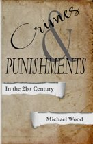 Crimes and Punishments: In the 21st Century