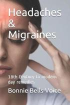 Headaches & Migraines: 18th Century to modern day remedies