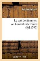 Le Sort Des Femmes, Ou l'Infortun�e Enize Par l'Auteur d'Antonio
