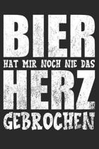 Bier hat mir noch nie das Herz gebrochen: A5 liniert Notizbuch / Notizheft / Tagebuch / Journal f�r Biertrinker und Bierliebhaber