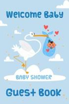 Welcome Baby Guest Book Baby Shower: Keepsake, Advice for Expectant Parents and BONUS Gift Log - Stork with Newborn Blue Design Cover