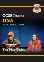 New Grade 9-1 GCSE Drama Play Guide - DNA