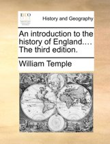 An Introduction to the History of England.... the Third Edition