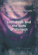 Loch Etive and the Sons of Uisnach