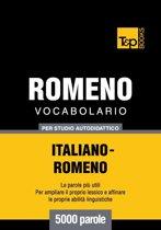 Vocabolario Italiano-Romeno per studio autodidattico - 5000 parole