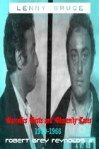 Lenny Bruce Narcotics Busts And Obscenity Cases, 1959-1966